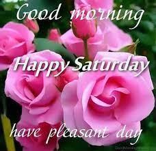 Good Morning Happy saturday Wish