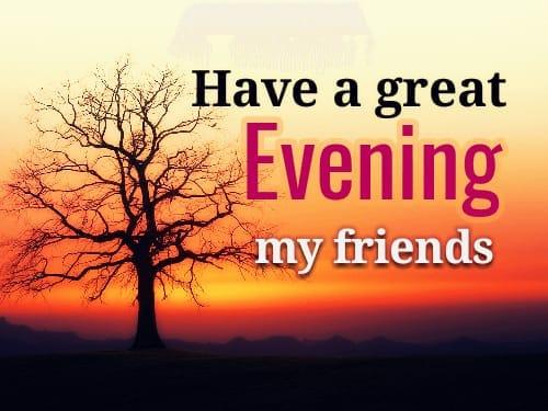 good evening message to wish my friend